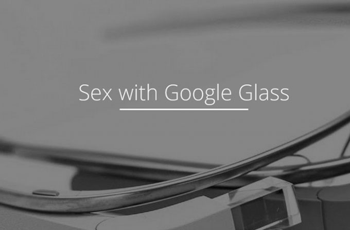"Google Glass için seks uygulaması: ""Sex with Glass"""