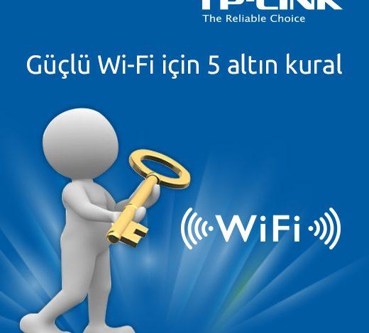 Güçlü Wi-Fi İçin 5 Altın Kural