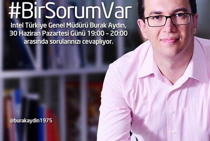Intel Türkiye Genel Müdürü Burak Aydın Twitter'da soruları yanıtlıyor