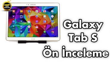 Samsung Galaxy Tab S Ön İncelemesi