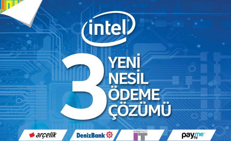 Intel ile 3 yeni nesil ödeme çözümü