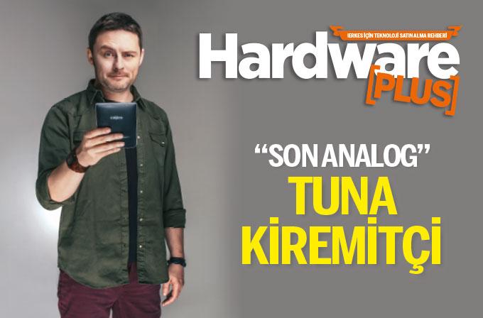 Son Analog: Tuna Kiremitçi (Röportaj)