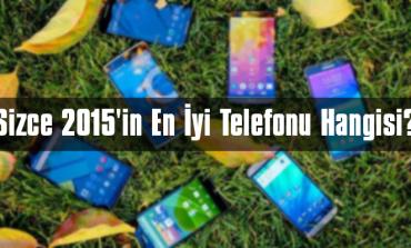 [ANKET] Sizce 2015'in en iyi telefonu hangisi?