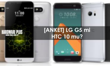 [ANKET] LG G5 mi HTC 10 mu?