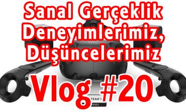 Sanal Gerçeklik Deneyimlerimiz, Düşüncelerimiz | Vlog #20