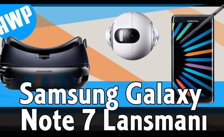 Samsung Galaxy Note 7 Türkiye Lansmanı