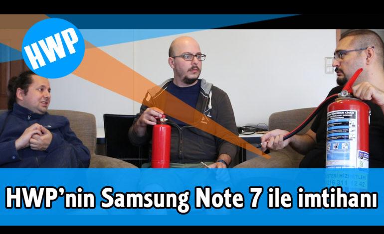 HWP Ekibinin Samsung Note 7 ile İmtihanı