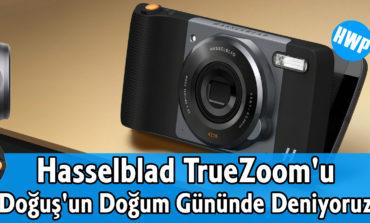 Lenovo Moto Z'nin Hasselblad TrueZoom Mod'unu Deniyoruz
