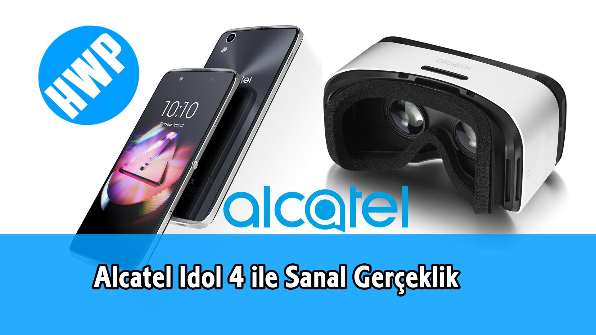 alcatel idol 4 sanal gerçeklik vr headset