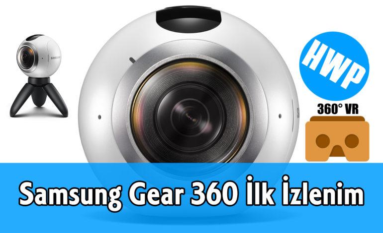 Samsung Gear 360 İlk Bakış ve Fiyatı (360° VR Video İçerir)