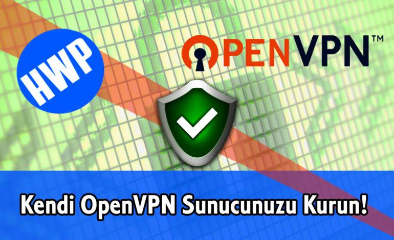 Kendi VPN Sunucunuzu OpenVPN ile Kurun