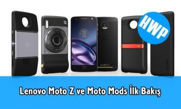 Lenovo Moto Z ve Moto Mods İlk Bakış, Fiyatı ve Teknik Özellikler