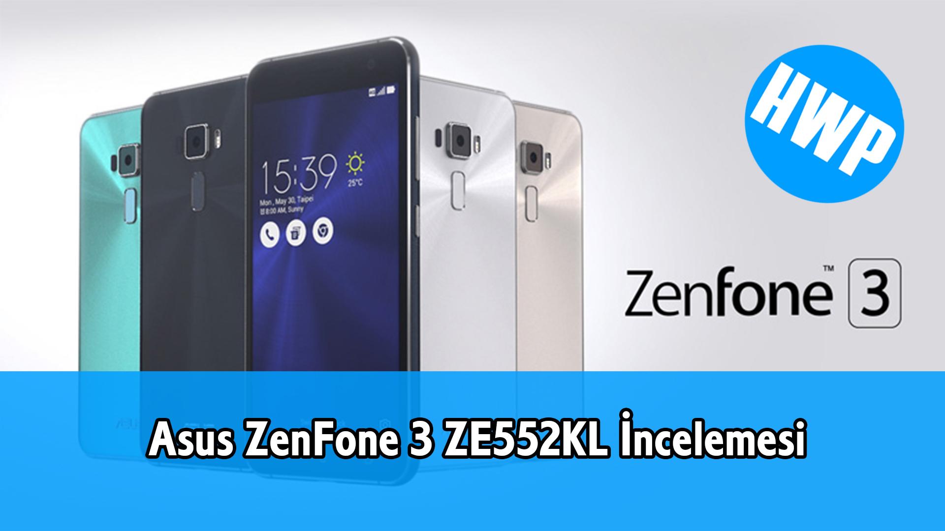 Asus Zenfone 3 ze552kl incelemesi