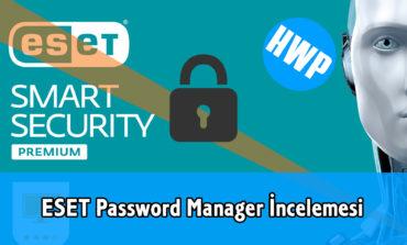 ESET Smart Security Premium Parola Yöneticisi İncelemesi