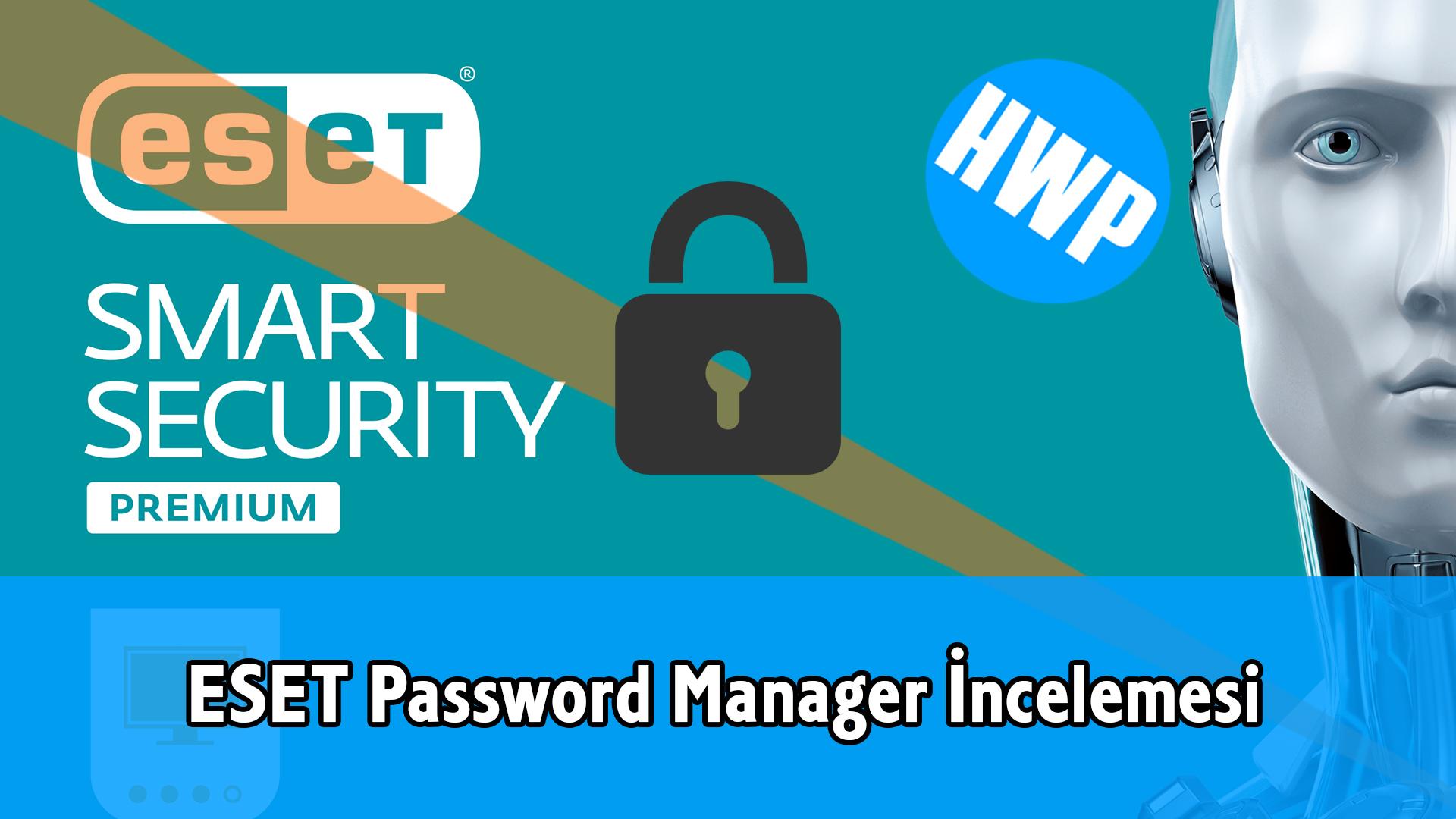 eset smart security premium password manager parola yöneticisi