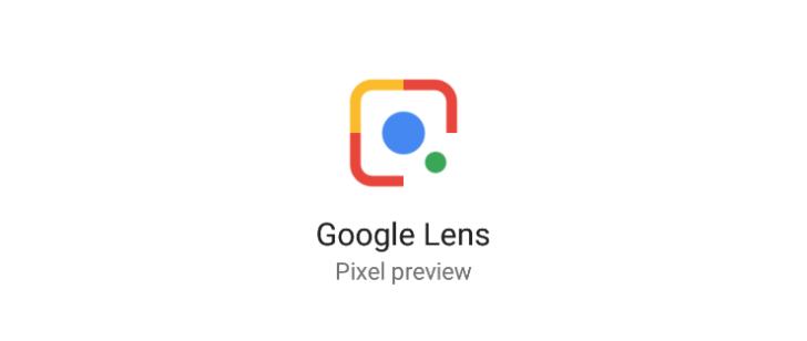 Google Lens, Birinci Nesil Olan Pixel ve Pixel XL Telefonlarına Geliyor!