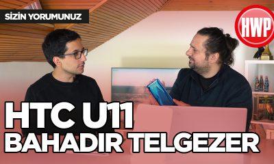 HTC U11 Bahadır Telgezer