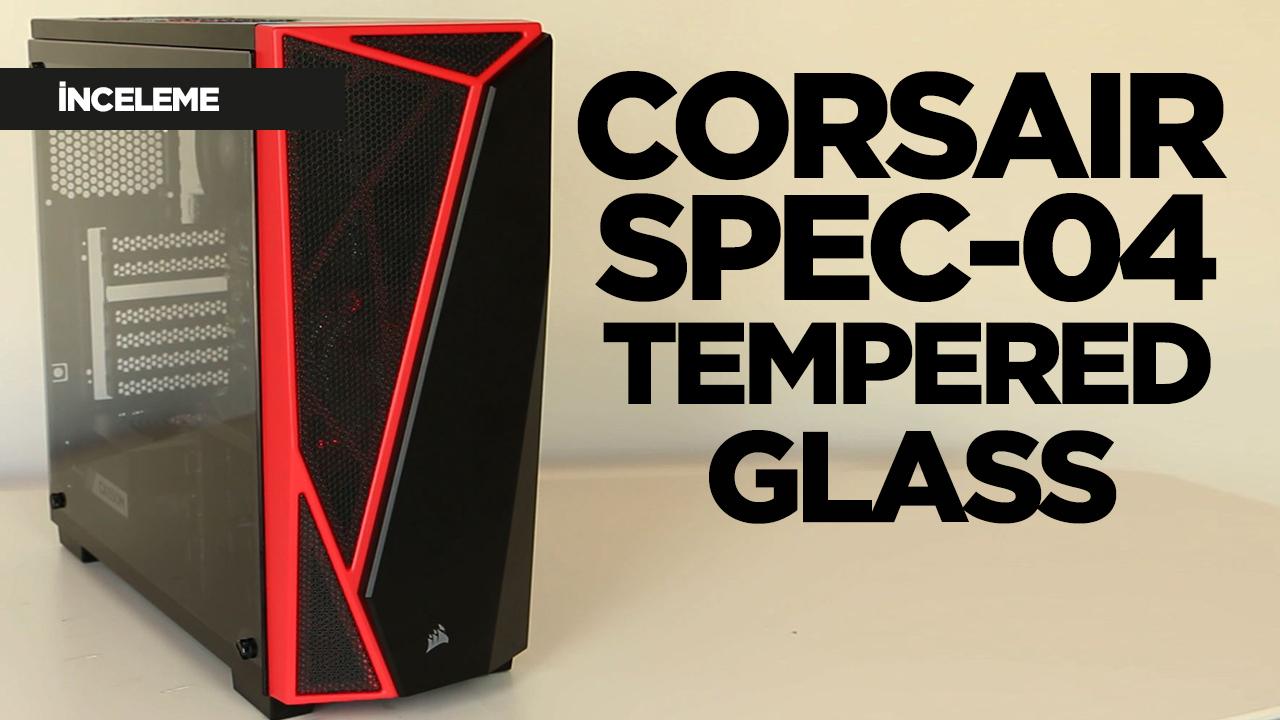 Corsair Spec-04 Tempered Glass inceleme