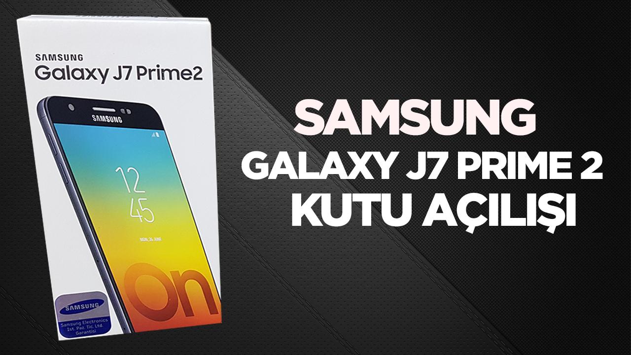 Samsung Galaxy J7 Prime 2 kutu açılışı