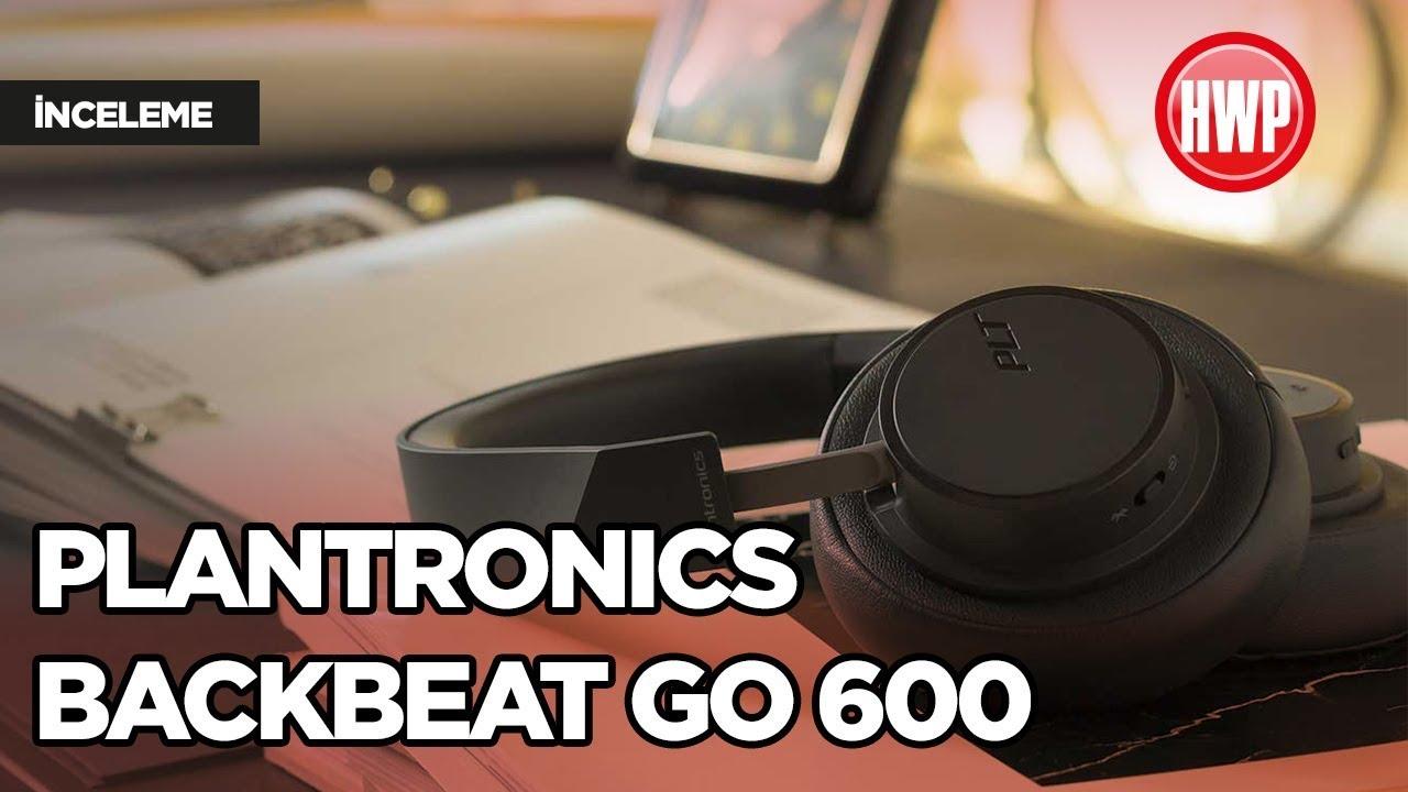 Plantronics BackBeat GO 600 inceleme