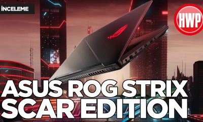 ASUS ROG Strix SCAR Edition (GL703GM) incelemesi