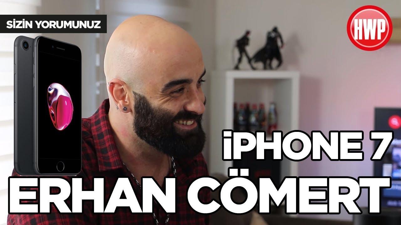 iPhone 7 - Sizin Yorumunuz (Erhan Cömert)