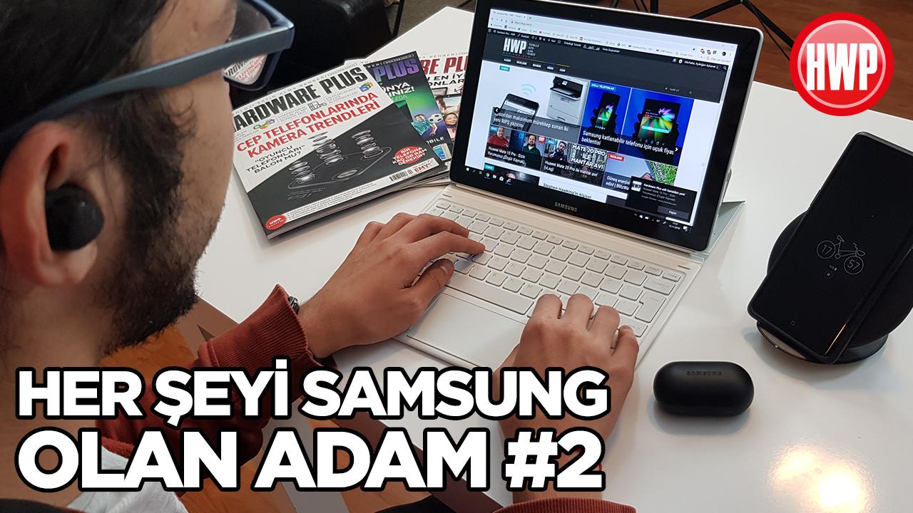 Her şeyi Samsung olan adam #2   3 ay boyunca sadece Samsung kullanmak