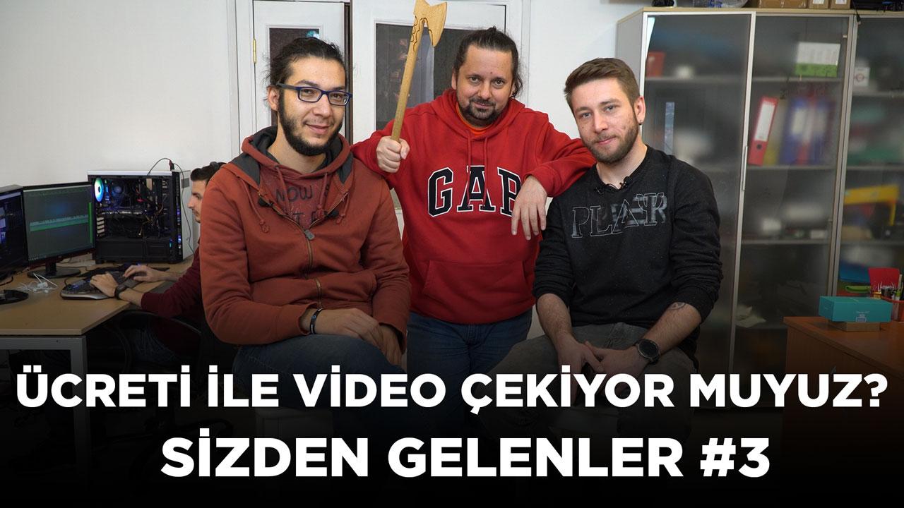 Ücreti ile video çekiyor muyuz? | Sizden gelenler #3
