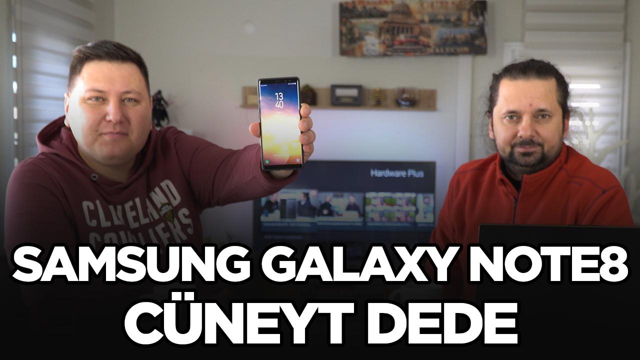 Samsung Galaxy Note8 - Sizin Yorumunuz (Cüneyt Dede)