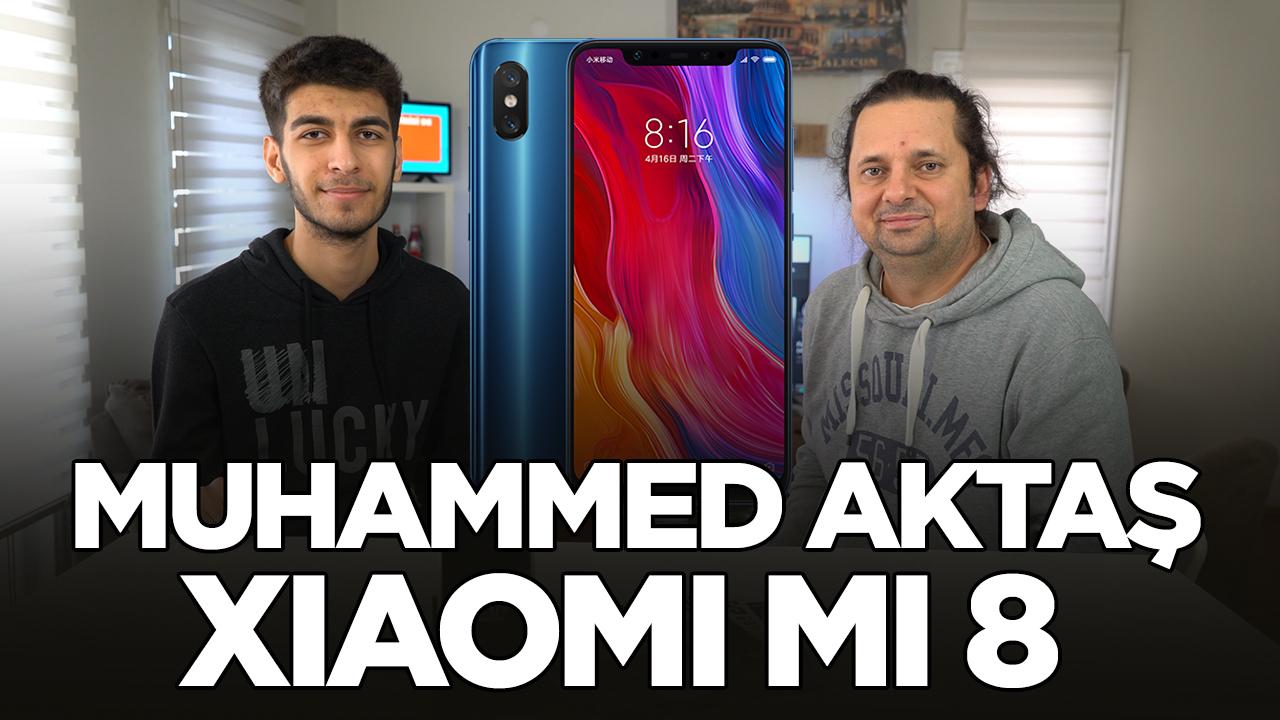 Xiaomi Mi 8 - Sizin Yorumunuz (Muhammed Aktaş)