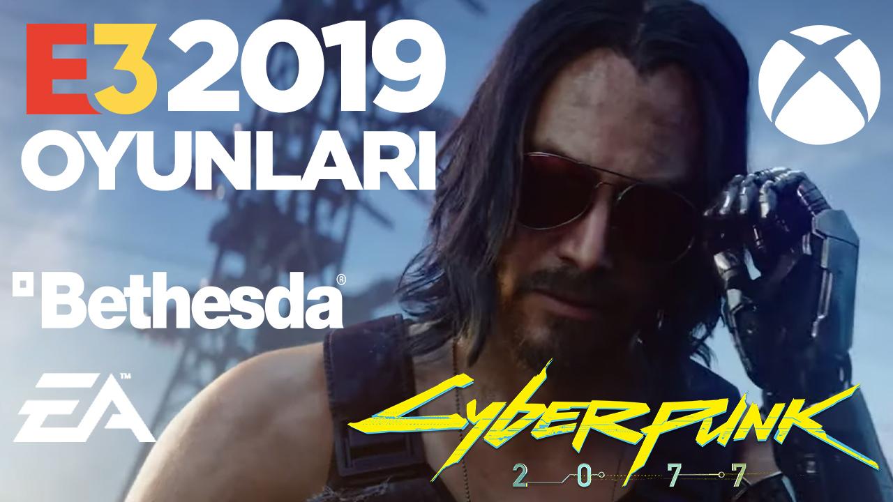 Cyberpunk 2077, FIFA 20, Elden Ring ve daha fazlası | E3 2019 bombaları!