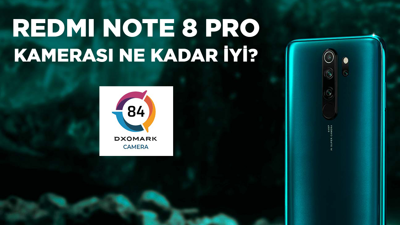 Redmi Note 8 Pro kamera performansı nasıl? | DxOMark #15