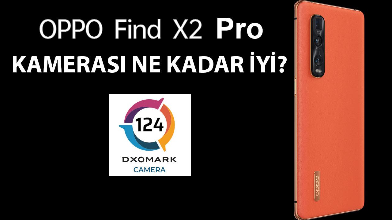 Oppo Find X2 Pro kamera performansı nasıl? | DxOMark #17