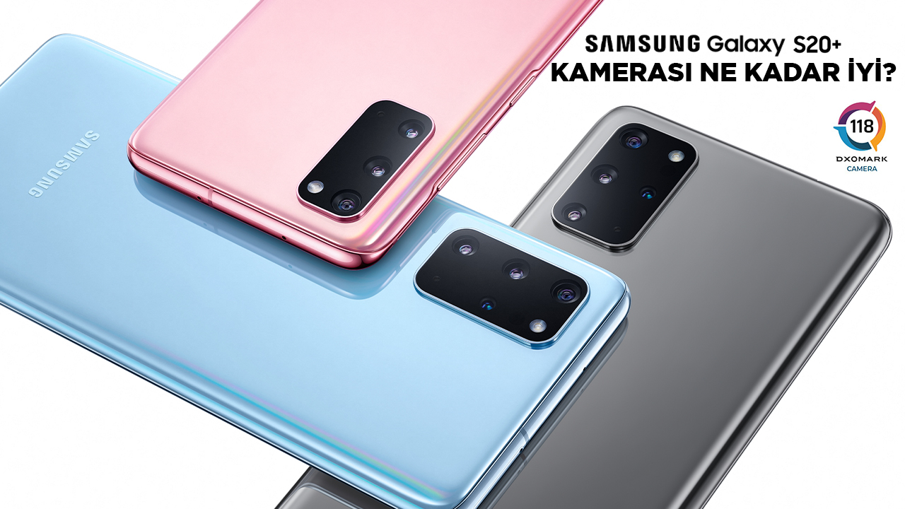 Samsung Galaxy S20+ kamera performansı nasıl? | DXOMARK #23