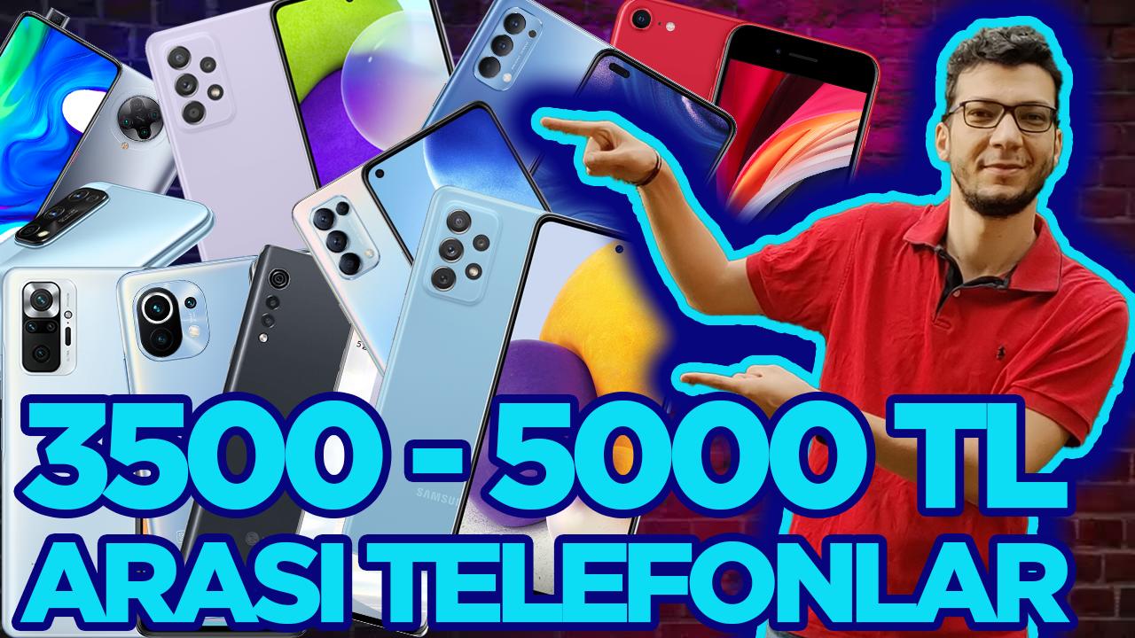 3500 - 5000 TL ARASI EN İYİ TELEFONLAR (Haziran 2021)