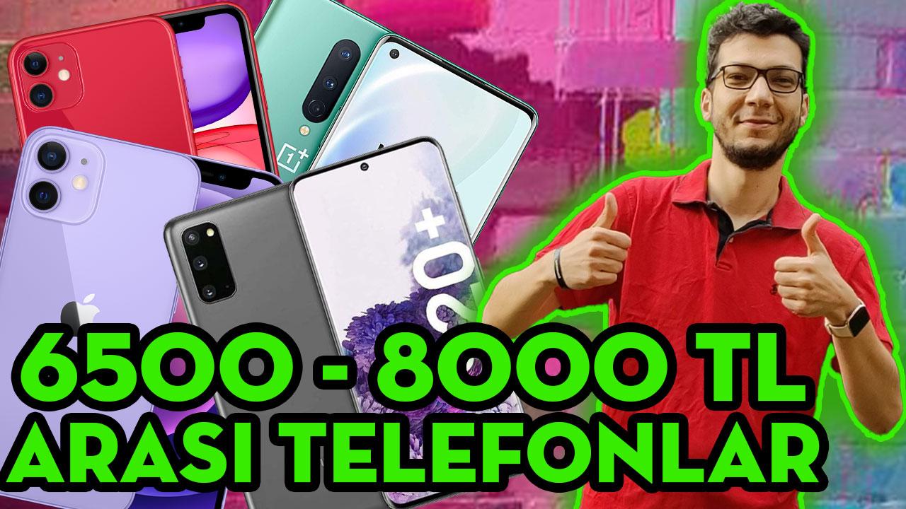 6500 - 8000 TL ARASI EN İYİ TELEFONLAR (Haziran 2021)