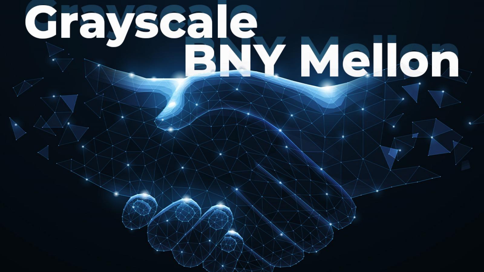 Grayscale BNY Mellon