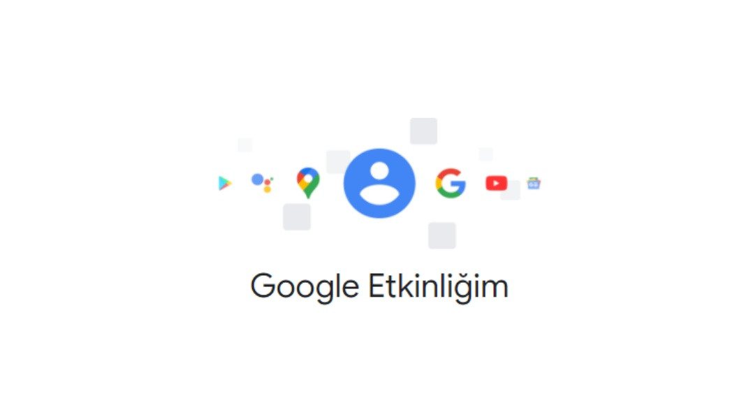 Google Etkinliğim
